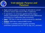 unit tdr2sdr purpose and function