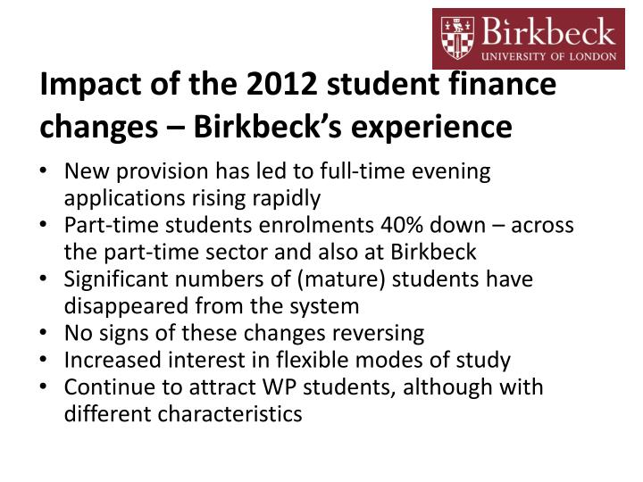 Impact of the 2012 student finance changes – Birkbeck's experience