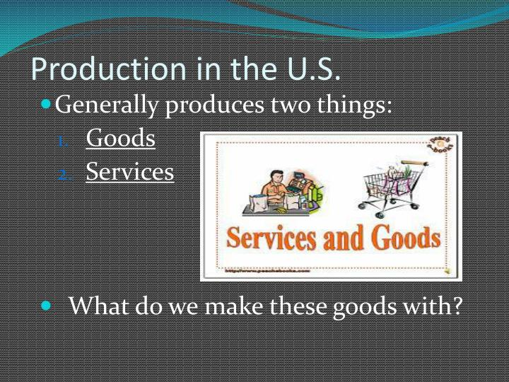 Production in the U.S.