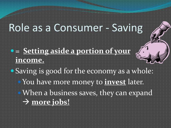 Role as a Consumer - Saving