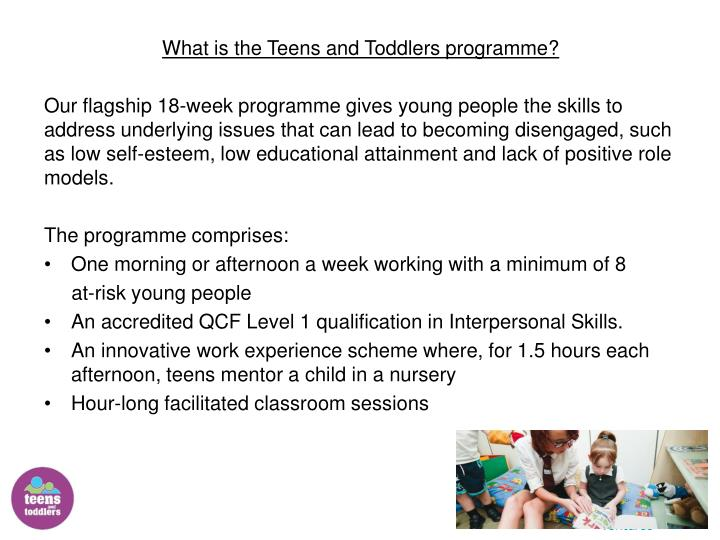 What is the Teens and Toddlers programme?