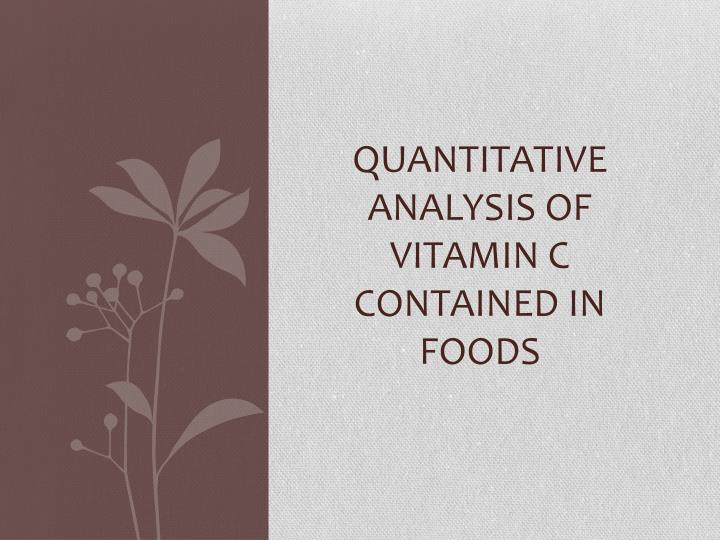 analysis of vitamin c content in Development of hplc methods for the determination of water-soluble vitamins in pharmaceuticals and fortified for the analysis of vitamin b1, b2, b6, b12 and c.
