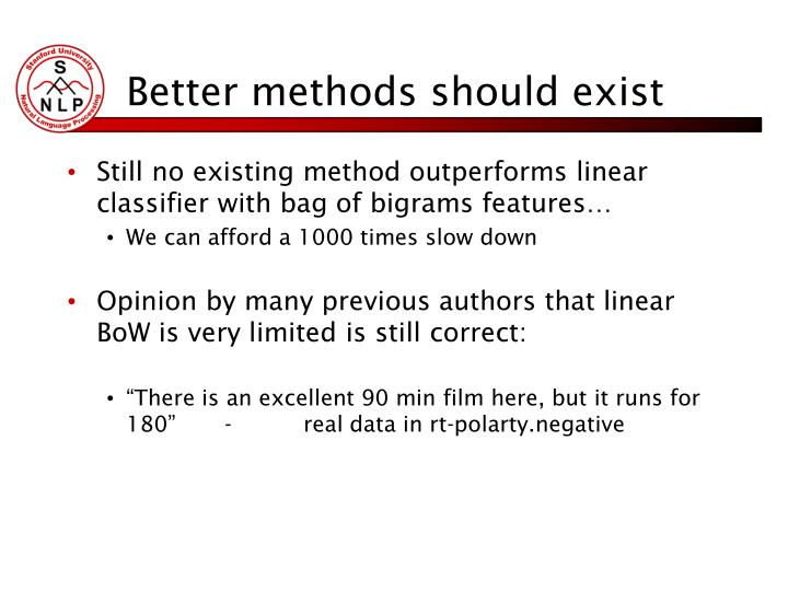 Better methods should exist