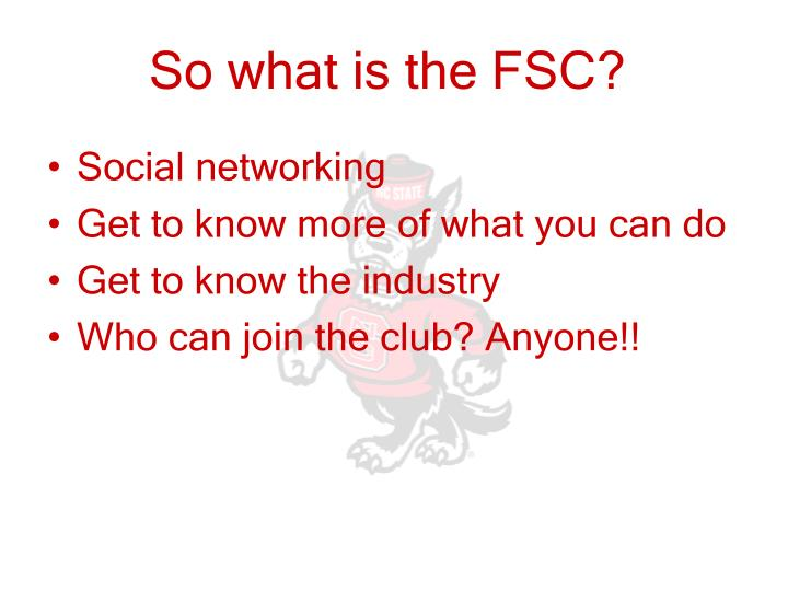 So what is the FSC?