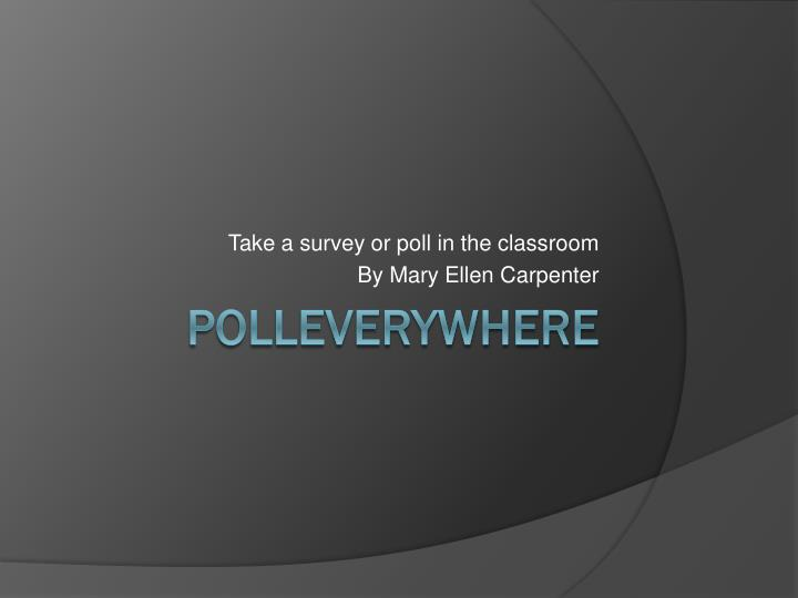 Take a survey or poll in the classroom