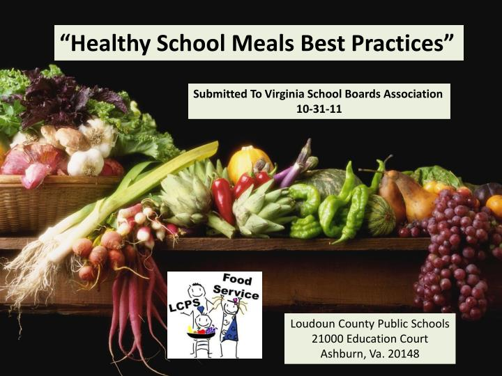"""Healthy School Meals Best Practices"""