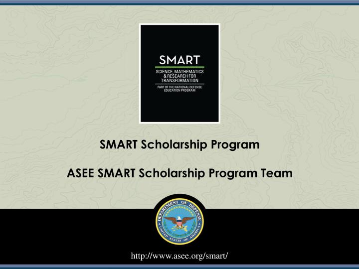 Smart scholarship program asee smart scholarship program team