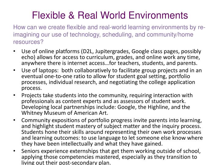 Flexible & Real World Environments