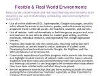 flexible real world environments