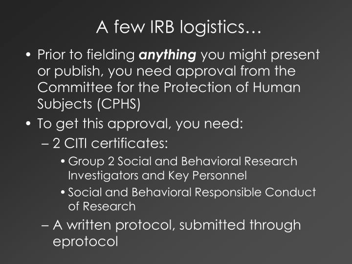 A few IRB logistics…