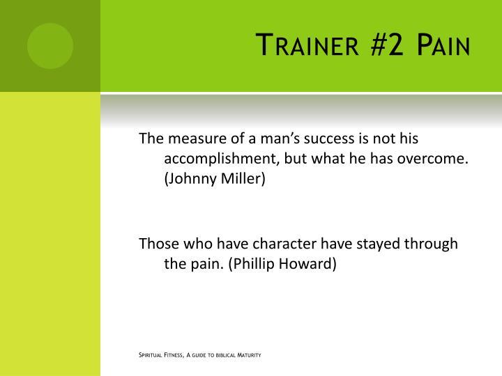 Trainer #2 Pain