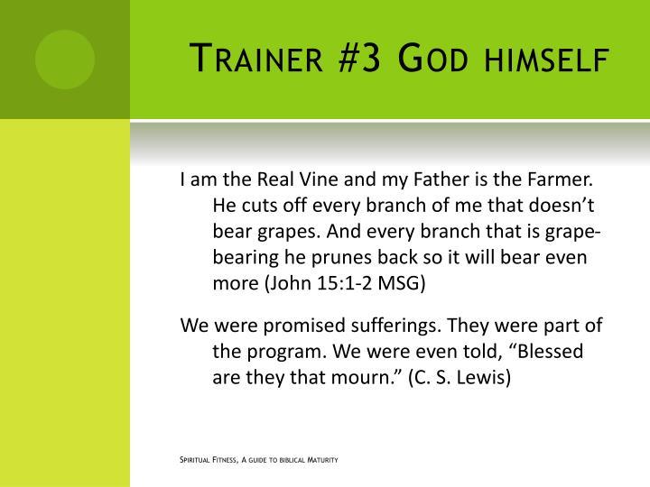 Trainer #3 God himself