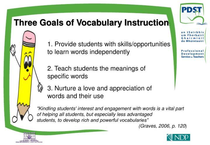 Three Goals of Vocabulary Instruction