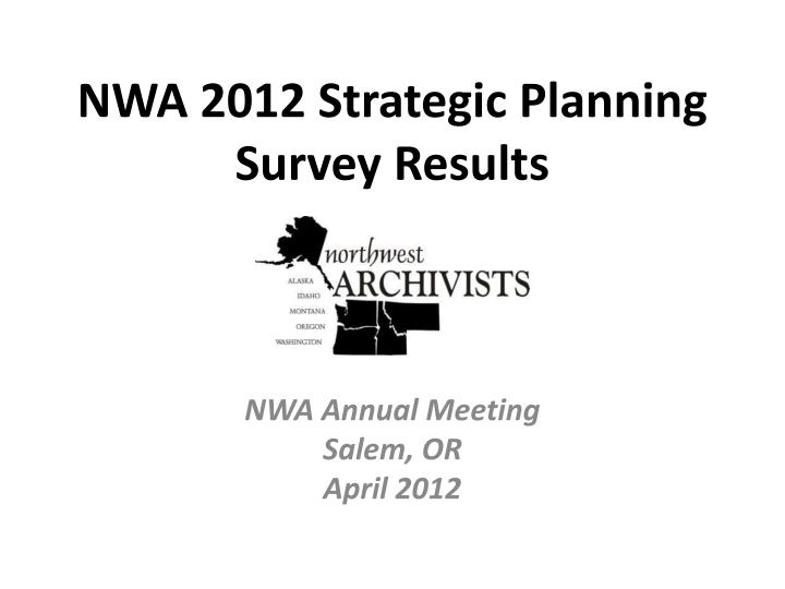 Nwa 2012 strategic planning survey results