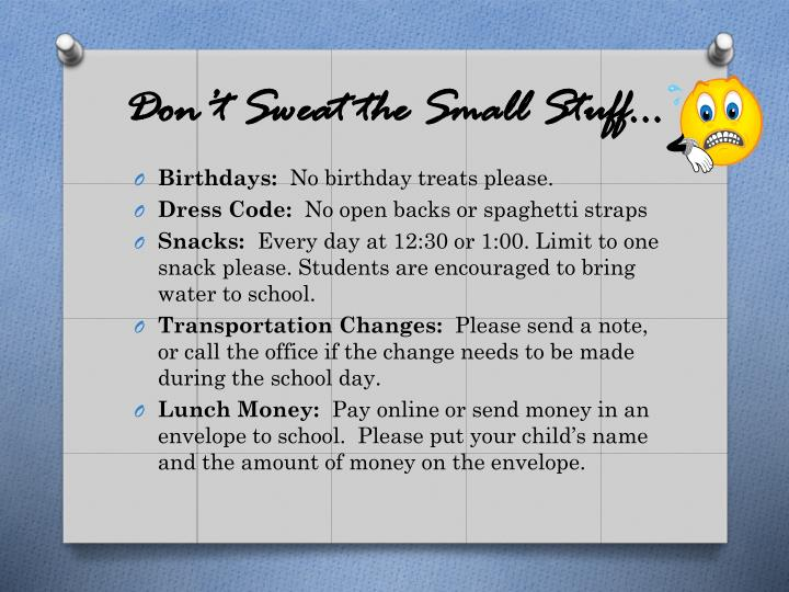 Don't Sweat the Small Stuff…