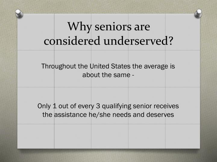 Why seniors are considered underserved