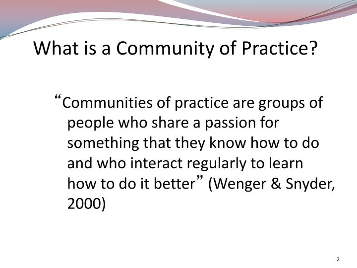 What is a community of practice