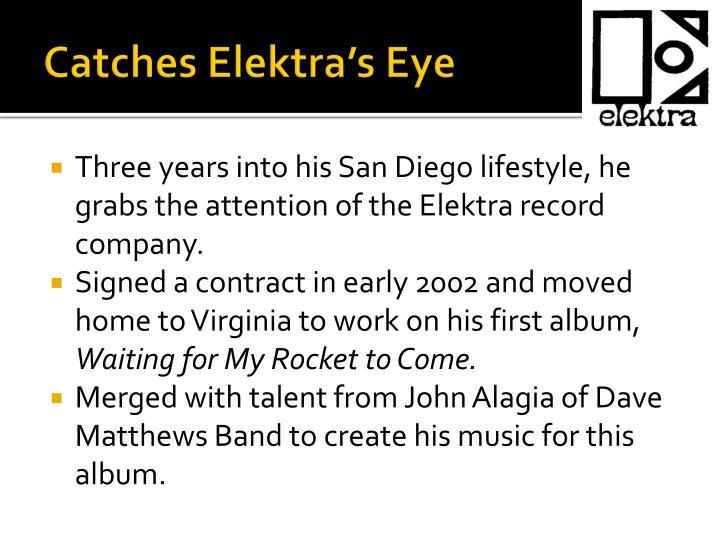 Catches Elektra's Eye