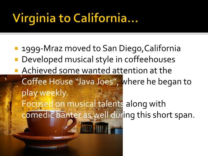 Virginia to California…