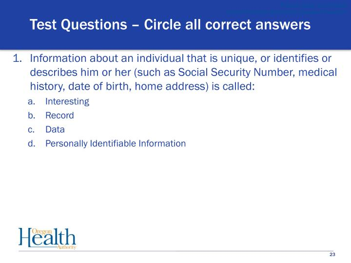 Test Questions – Circle all correct answers