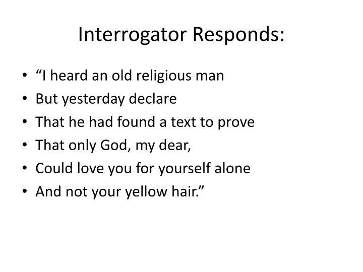 Interrogator Responds: