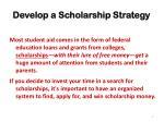 develop a scholarship strategy