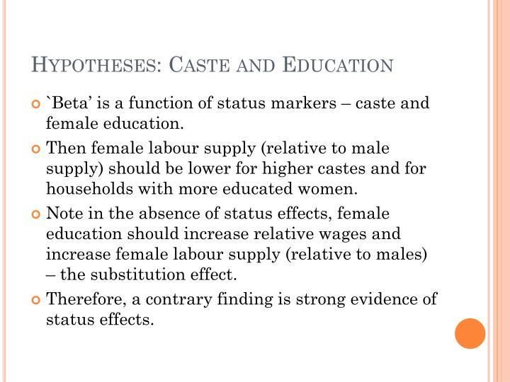 Hypotheses: Caste and Education