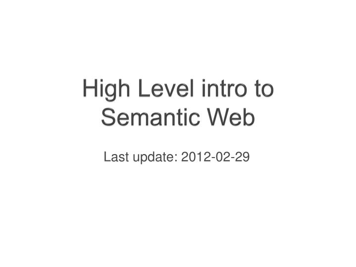 High level intro to semantic web