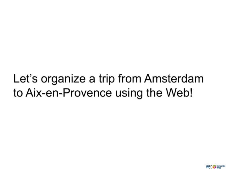 Let s organize a trip from amsterdam to aix en provence using the web