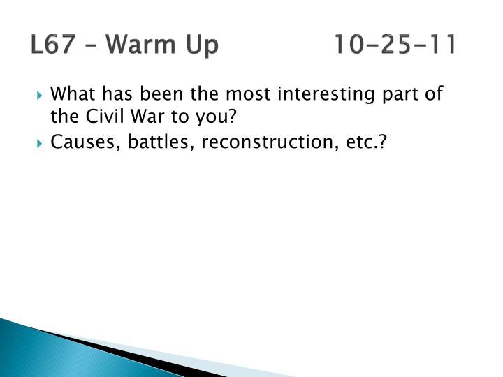 L67 – Warm Up10-25-11