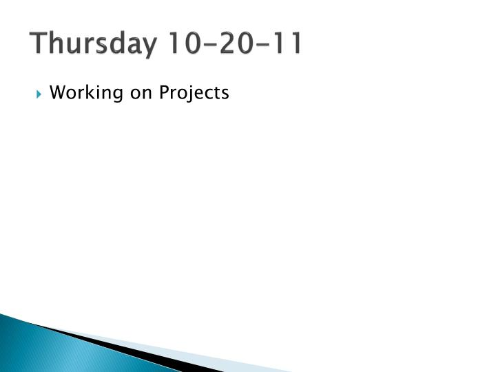 Thursday 10-20-11