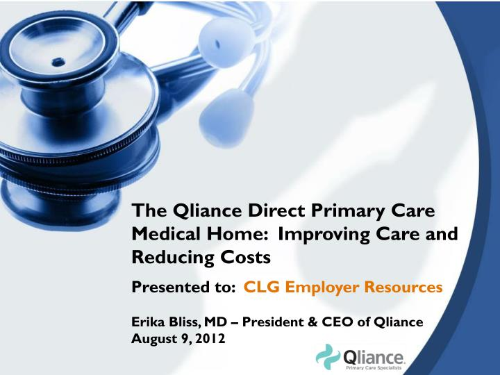 The Qliance Direct Primary Care Medical Home:  Improving Care and Reducing Costs