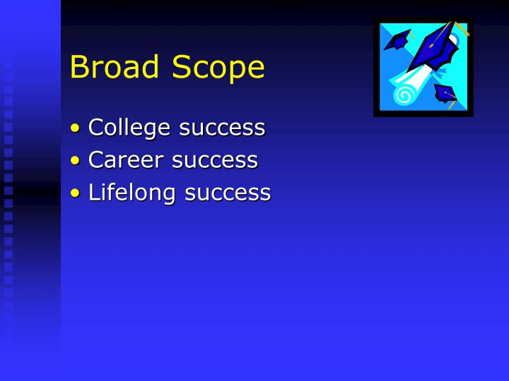 Broad Scope