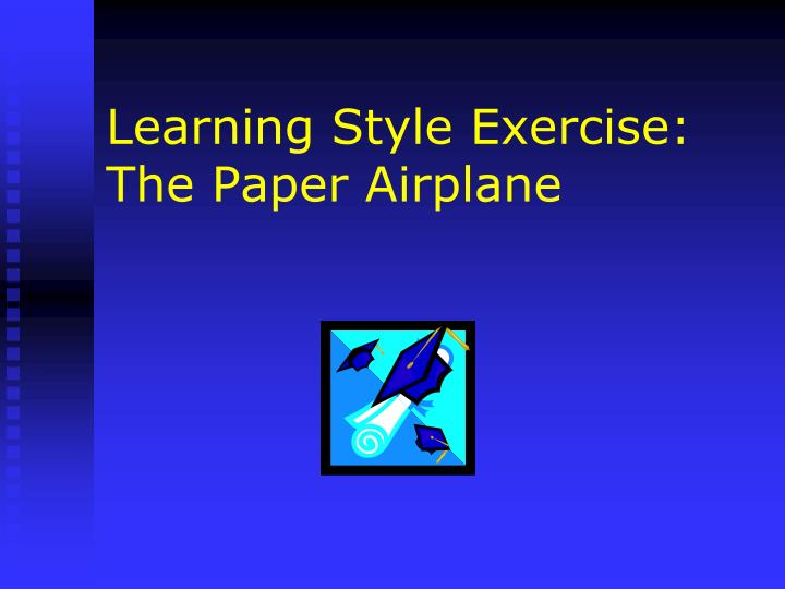 Learning Style Exercise: The Paper Airplane