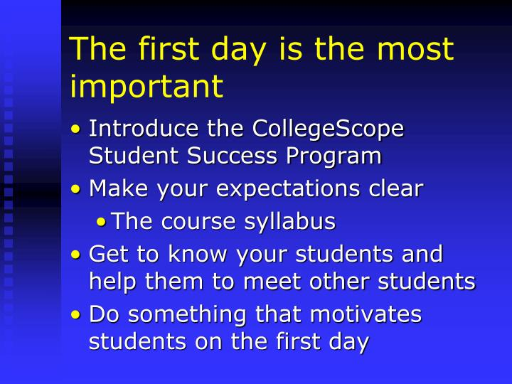 The first day is the most important