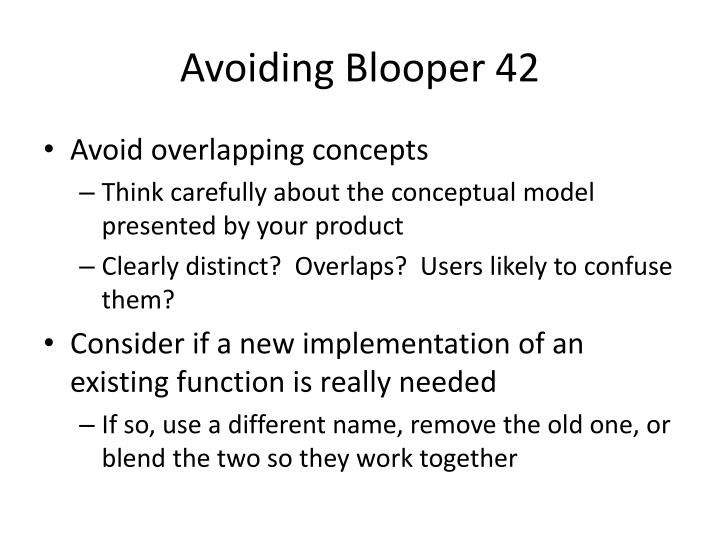 Avoiding Blooper 42