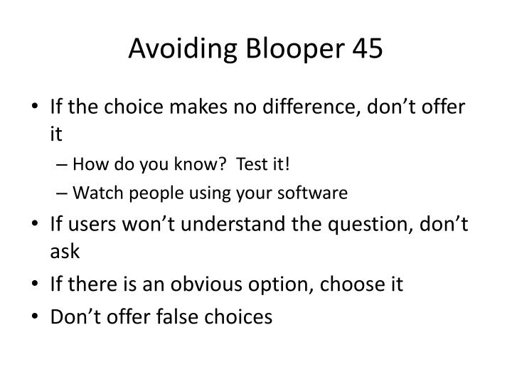 Avoiding Blooper 45