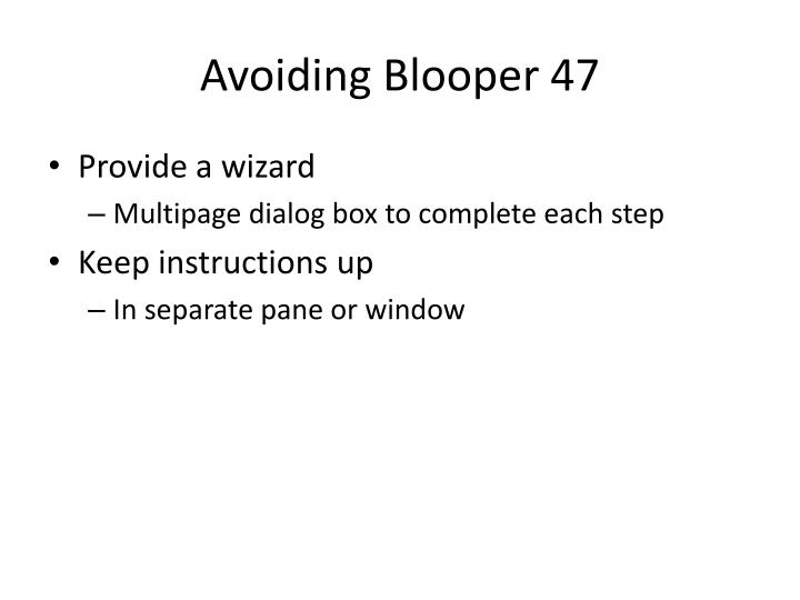 Avoiding Blooper 47