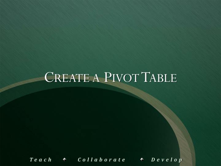 Create a Pivot Table