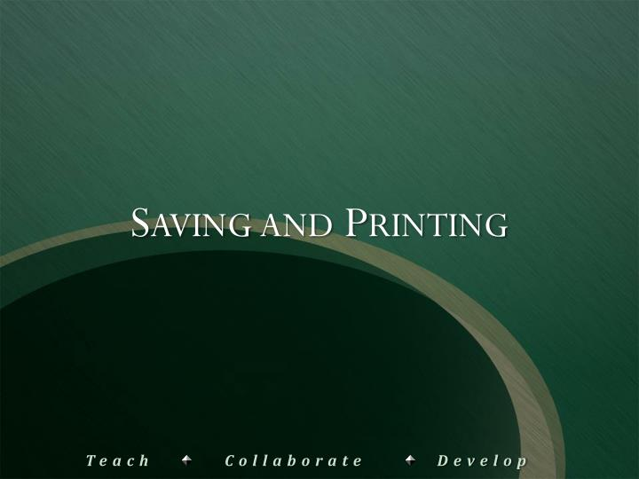 Saving and Printing