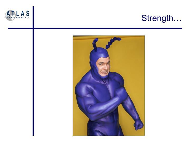 Strength…