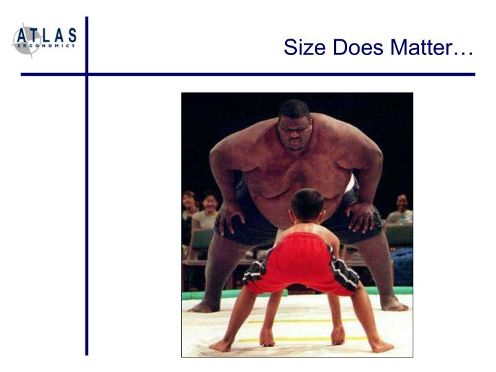 Size Does Matter…