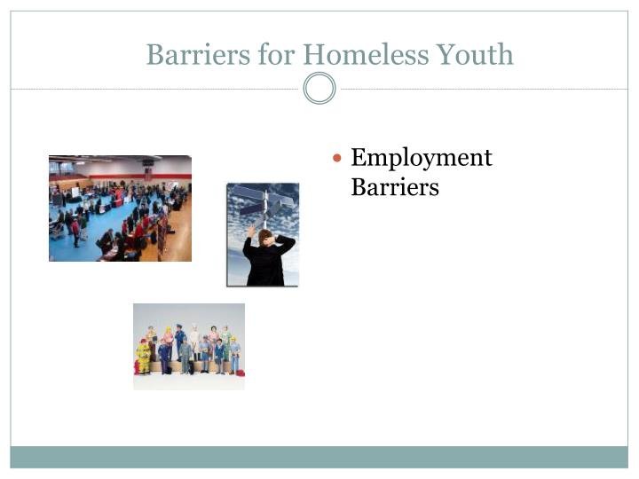 Barriers for Homeless Youth