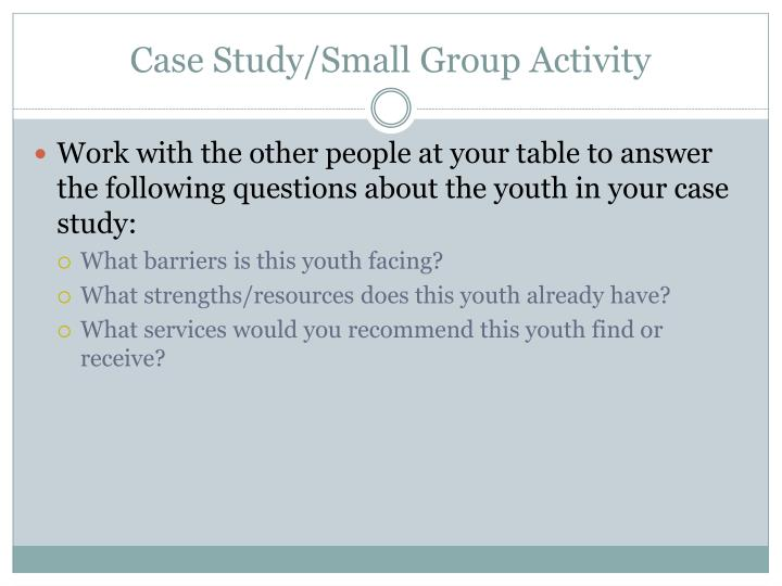Case Study/Small Group Activity
