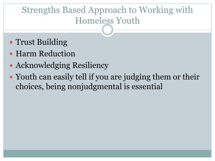 Strengths Based Approach to Working with Homeless Youth