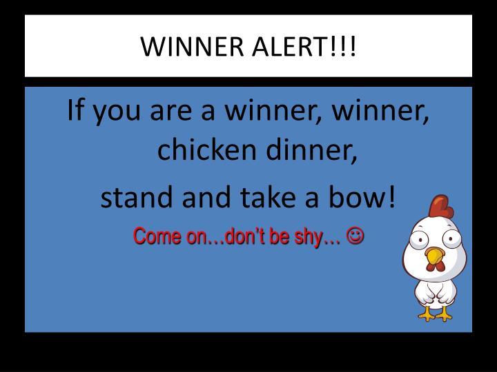 WINNER ALERT!!!