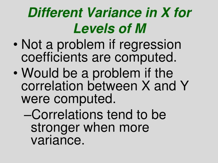 Different Variance in X for Levels of M
