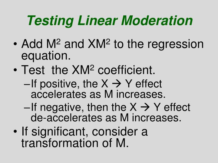 Testing Linear Moderation