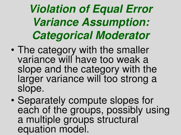 Violation of Equal Error Variance Assumption: Categorical Moderator