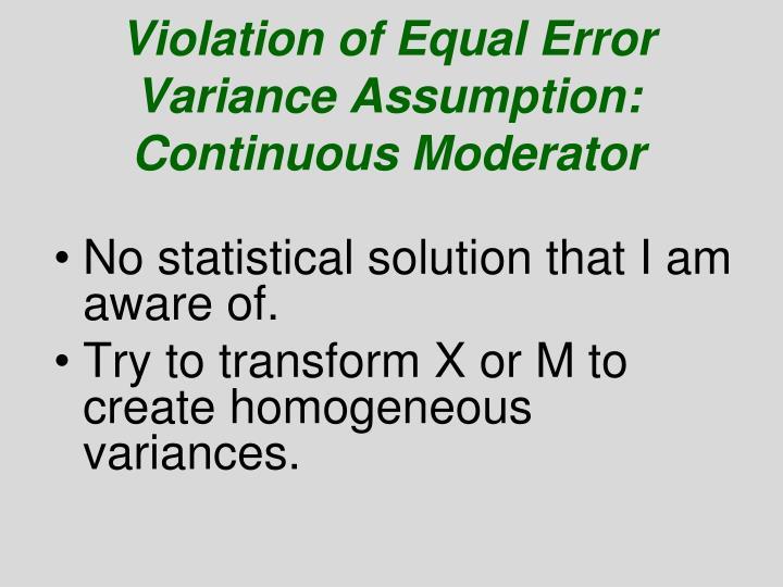 Violation of Equal Error Variance Assumption: Continuous Moderator